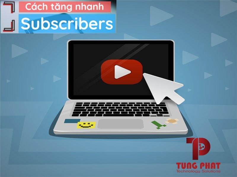 Tổng hợp 5 Cách tăng Sub Youtube hiệu quả nhất trong năm 2020