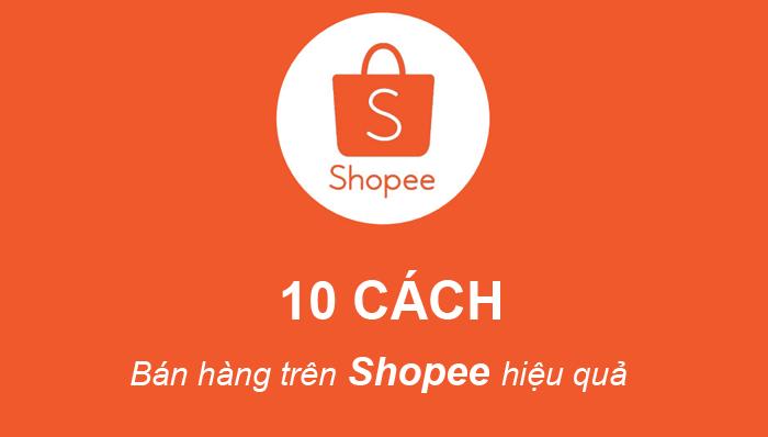 cách bán hàng hiệu quả trên Shopee